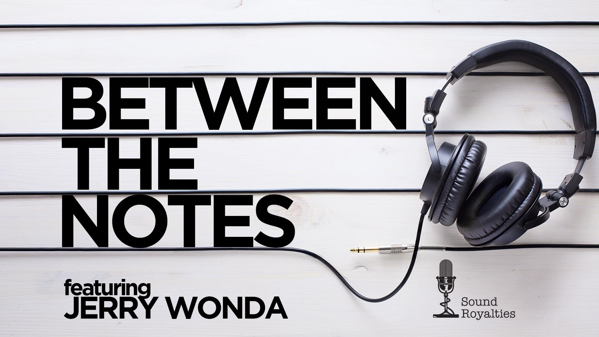 Between the Notes <br/> Jerry Wonda Part 2