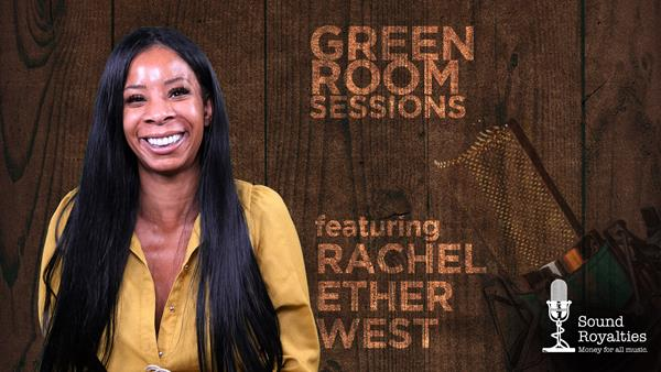 Green Room Sessions <br/> Ms. Rachel Ether West