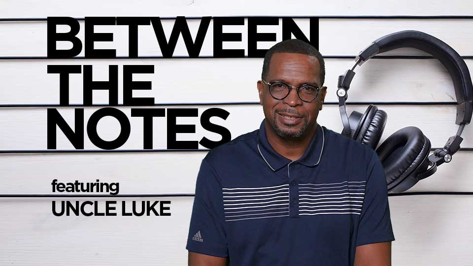 Between the Notes <br/>Uncle Luke