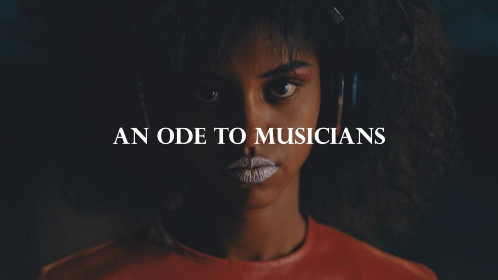 an ode to musicians